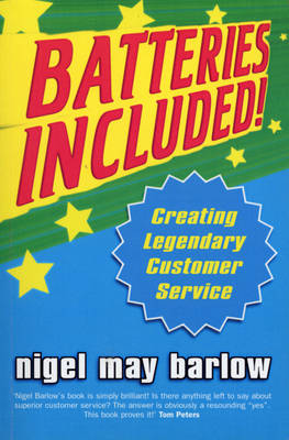 Batteries Included!: Creating Legendary Service (Paperback)