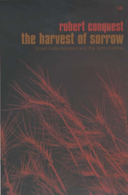 Harvest Of Sorrow: Soviet Collectivation and the Terror-Famine (Paperback)