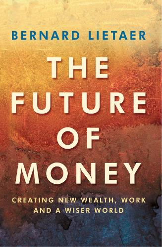 The Future Of Money (Paperback)