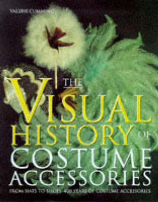 The Visual History of Costume Accessories (Hardback)