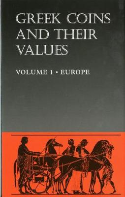 Greek Coins and Their Values Volume 1: Europe (Hardback)