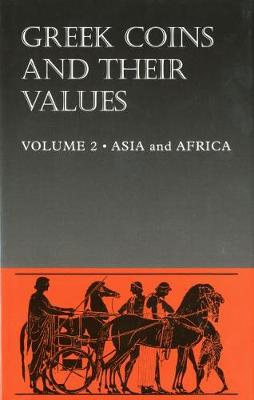 Greek Coins and Their Values Volume 2: Asia and Africa (Hardback)