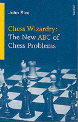 CHESS WIZARDRY ABC OF CHESS PROB (Paperback)