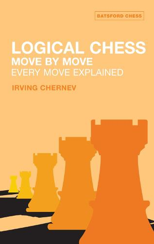 Logical Chess : Move By Move: Every Move Explained (Paperback)