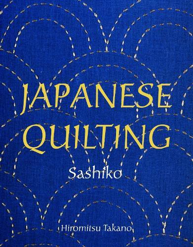 Japanese Quilting: Sashiko (Paperback)