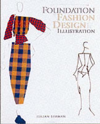 Foundation in Fashion Design and Illustration (Paperback)