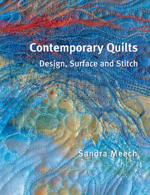 Contemporary Quilts: Design, Surface and Stitch (Hardback)