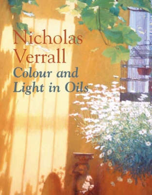 COLOUR AND LIGHT IN OILS (Hardback)