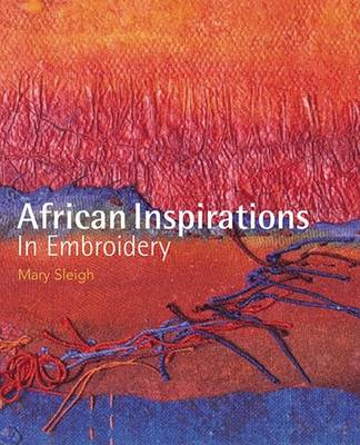 African Inspirations in Embroidery (Hardback)