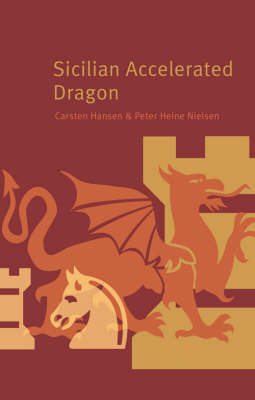 Sicilian Accelerated Dragon (Paperback)