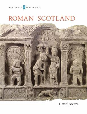 Roman Scotland - Historic Scotland S. (Paperback)