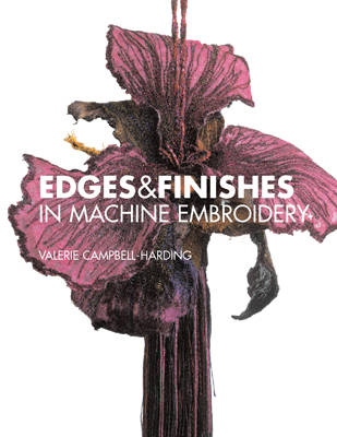 Edges & Finishes in Machine Embroidery (Paperback)