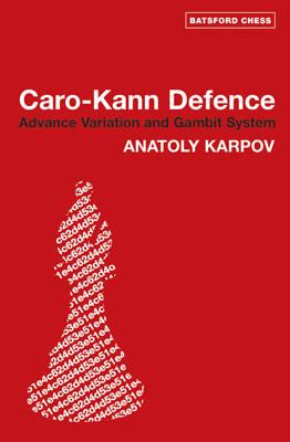 Caro Kann Defence: Advance Variation and Gambit System: Advance Variation and Gambit System (Paperback)