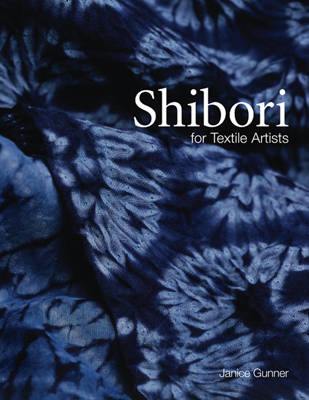 Shibori: For Textile Artists (Hardback)