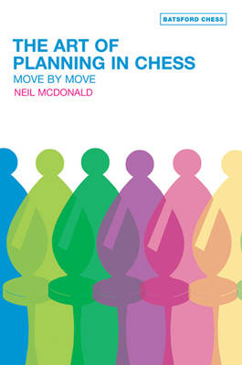 The Art of Planning in Chess: Move By Move (Paperback)