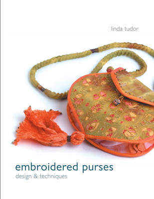 Embroidered Purses: Design and Techniques (Paperback)