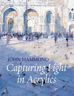 Capturing Light in Acrylics (Paperback)