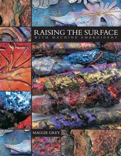Raising the Surface with Machine Embroidery (Paperback)