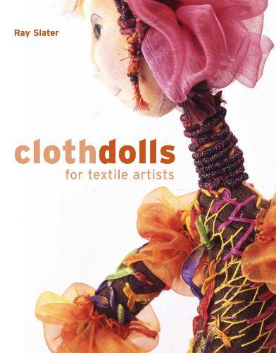 Cloth Dolls for Textile Artists (Hardback)