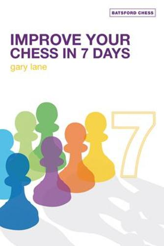 Improve Your Chess in 7 Days (Paperback)