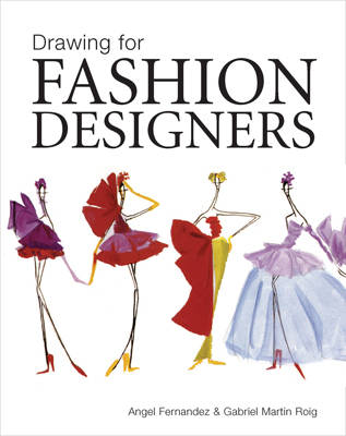 Drawing for Fashion Designers (Paperback)