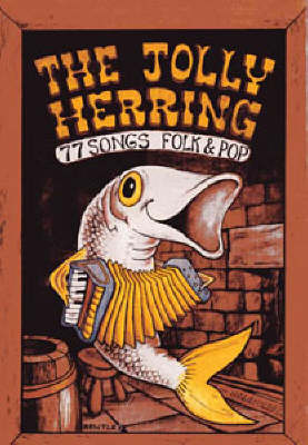 Jolly Herring: 77 Songs Folk and Pop - Songbooks (Paperback)