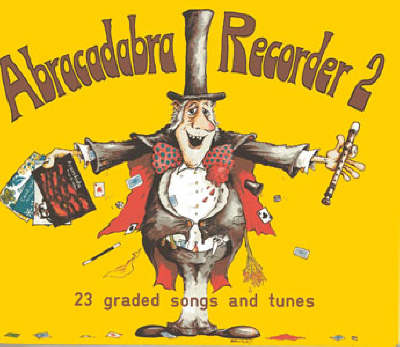 Abracadabra Recorder Book 2 (Pupil's Book): 23 Graded Songs and Tunes - Abracadabra Recorder (Paperback)