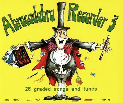 Abracadabra Recorder Book 3 (Pupil's Book): 26 Graded Songs and Tunes - Abracadabra Recorder (Paperback)