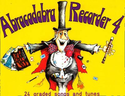 Abracadabra Recorder Book 4 (Pupil's Book): 24 Graded Songs and Tunes - Abracadabra Recorder,Abracadabra (Paperback)