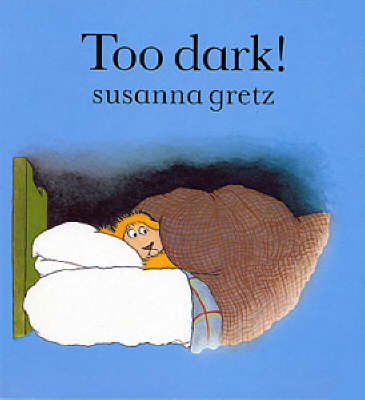 Too Dark! - Teddybears (Paperback)