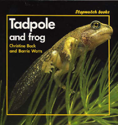 Tadpole and Frog - Stopwatch Books (Paperback)