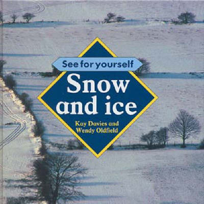 Snow and Ice - See for Yourself S. (Hardback)