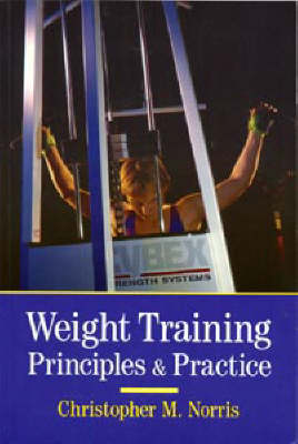 Weight Training: Principles and Practice - Other Sports (Paperback)