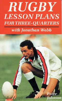 Rugby Lesson Plans for Three-quarters with Jonathan Webb - Rugby (Paperback)