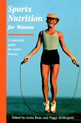 Sports Nutrition for Women: A Practical Guide for Active Women (Paperback)
