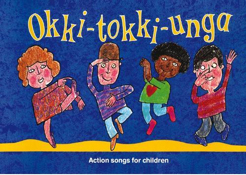 Okki-Tokki-Unga: Action Songs for Children - Songbooks (Paperback)