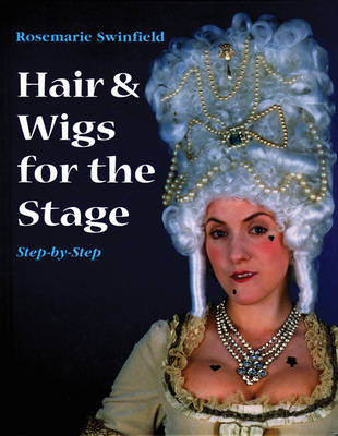 Hair and Wigs for the Stage Step-by-step - Backstage (Hardback)