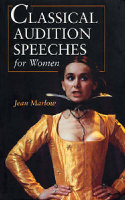 Classical Audition Speeches for Women - Audition Speeches (Paperback)