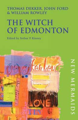 The Witch of Edmonton - New Mermaids (Paperback)