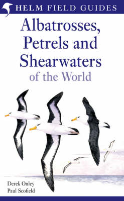 Albatrosses, Petrels and Shearwaters of the World - Helm Field Guides (Paperback)
