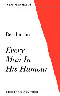 Every Man in His Humour - New Mermaids (Paperback)