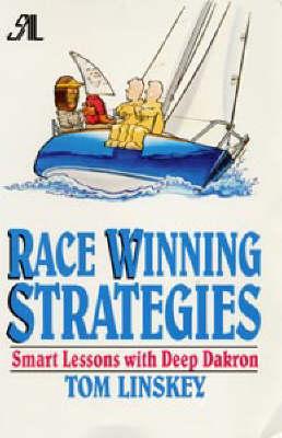 Race Winning Strategies: Smart Lessons with Deep Dacron - Sheridan House (Hardback)