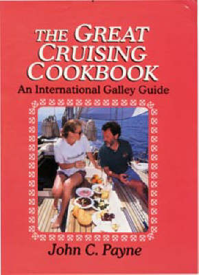 The Great Cruising Cookbook: An International Galley Guide - Sheridan House (Paperback)