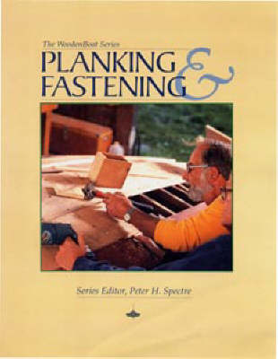 Planking and Fastening - WoodenBoat Books (Paperback)