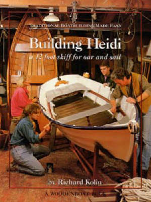 "Traditional Boatbuilding Made Easy: Building ""Heidi"" - WoodenBoat Books (Paperback)"
