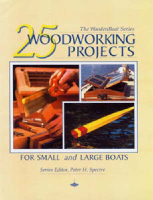 25 Woodworking Projects For Small And Large Boats By Peter H