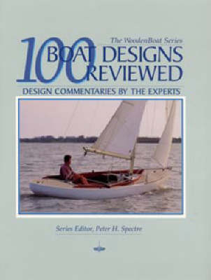 100 Boat Designs Reviewed: Design Commentaries by the Experts - WoodenBoat Books (Paperback)