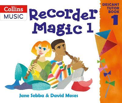 Recorder Magic: Descant Tutor Book 1 - Recorder Magic (Paperback)