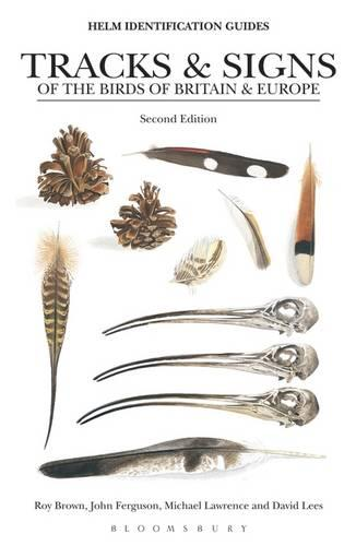 Tracks and Signs of the Birds of Britain and Europe - Helm Identification Guides (Paperback)