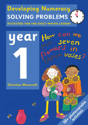 Solving Problems: Year 1: Activities for the Daily Maths Lesson - Developing Numeracy (Paperback)